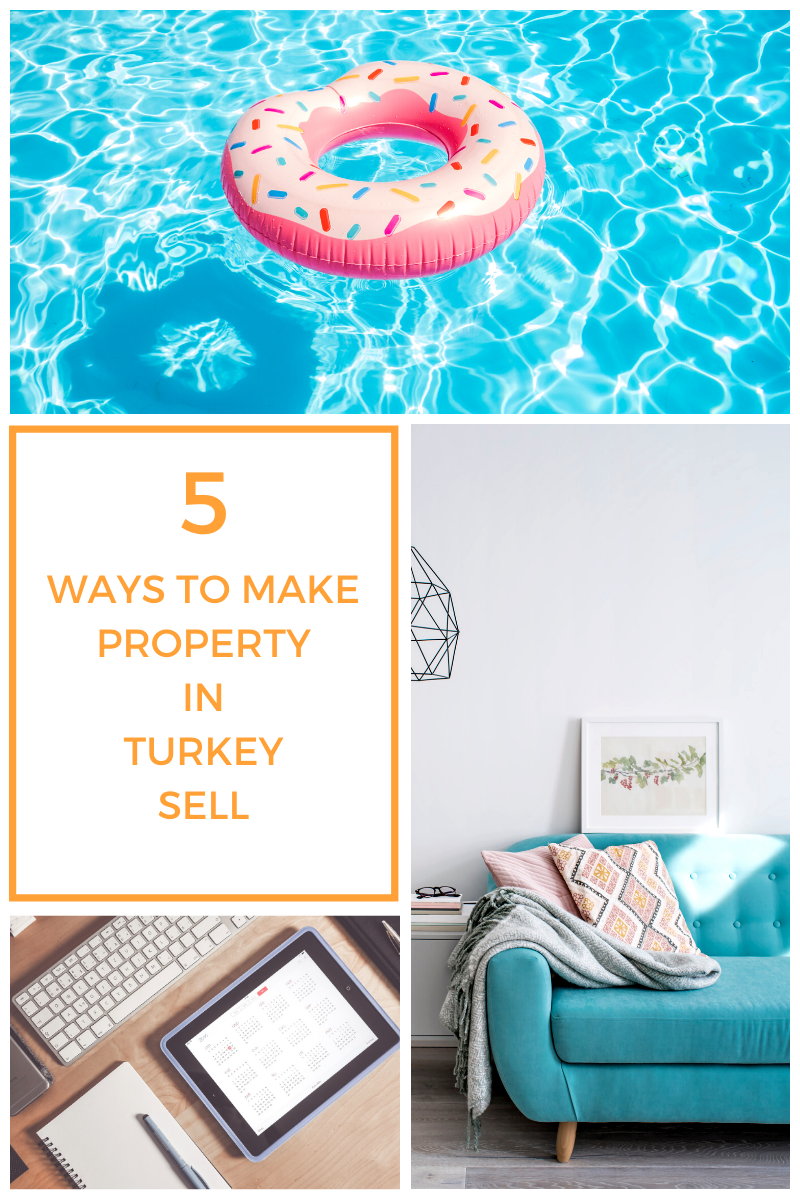 Blog banner. Pictures of apartment interior, swimming pool with donut ring and tablet. Text overlay reads: 5 ways to make your property in Turkey sell