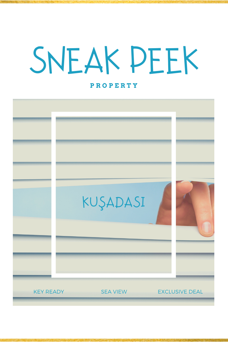 Blog graphic. Hand peaking through blinds. Text Overlay reads: Sneak Peek Proeprty. Kuşadası. Key Ready. Sea View. Exclusive Deal.
