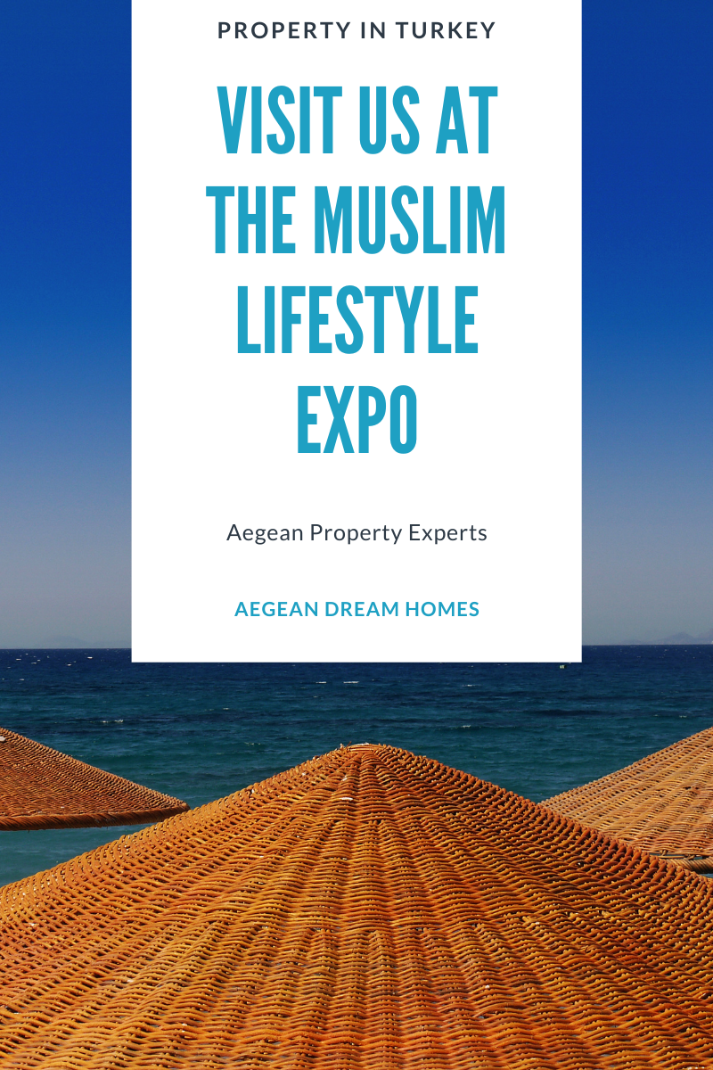 Blog banner. Picture of Sea and straw umbrellas. Text reads: Property In Turkey Visit us at the Muslim Lifestyle Expo. Aegean property Experts. Aegean Dream Homes
