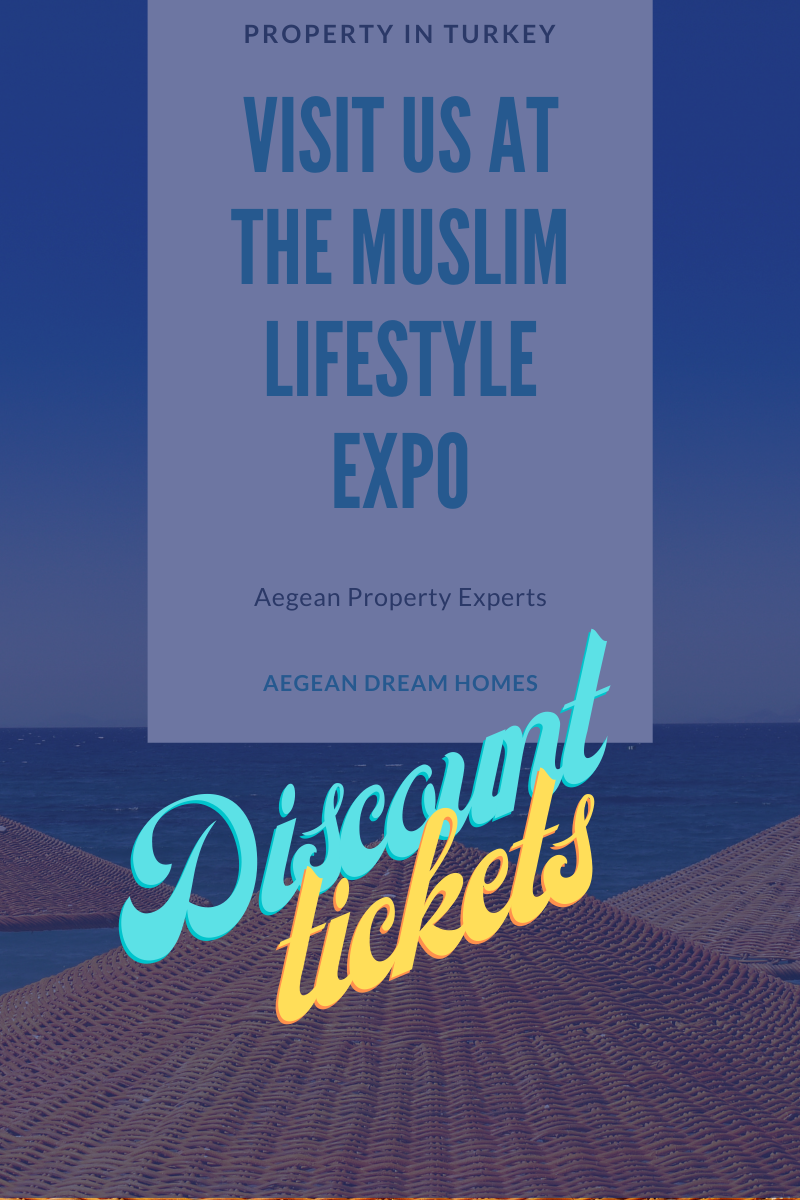 Blog banner. Picture of Sea and straw umbrellas. Text reads: Property In Turkey Visit us at the Muslim Lifestyle Expo. Aegean property Experts. Aegean Dream Homes Discount tickets