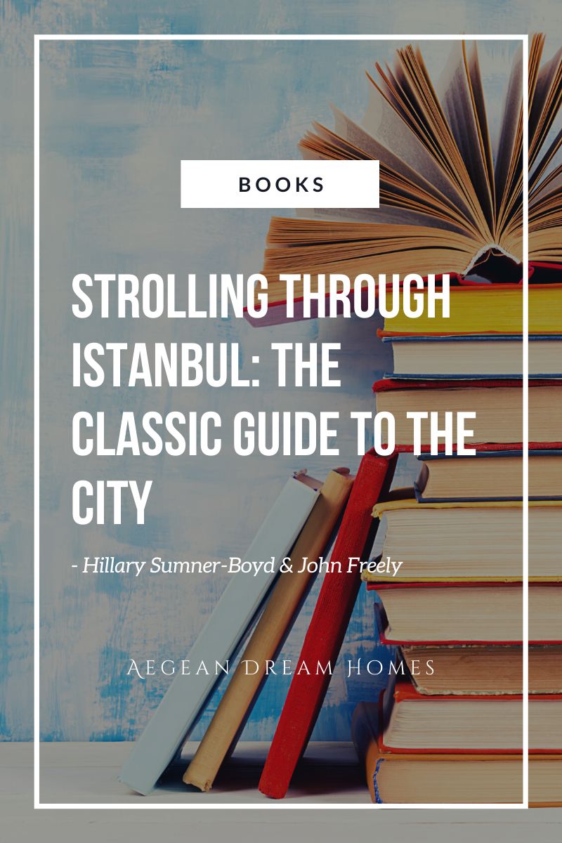 Blog banner. Picture of books. Text overlay reads: Books. Strolling Through Istnabul The Classic Guide to the City By Hillary Sumner-Boyd & John Freely. Aegean Dream Homes