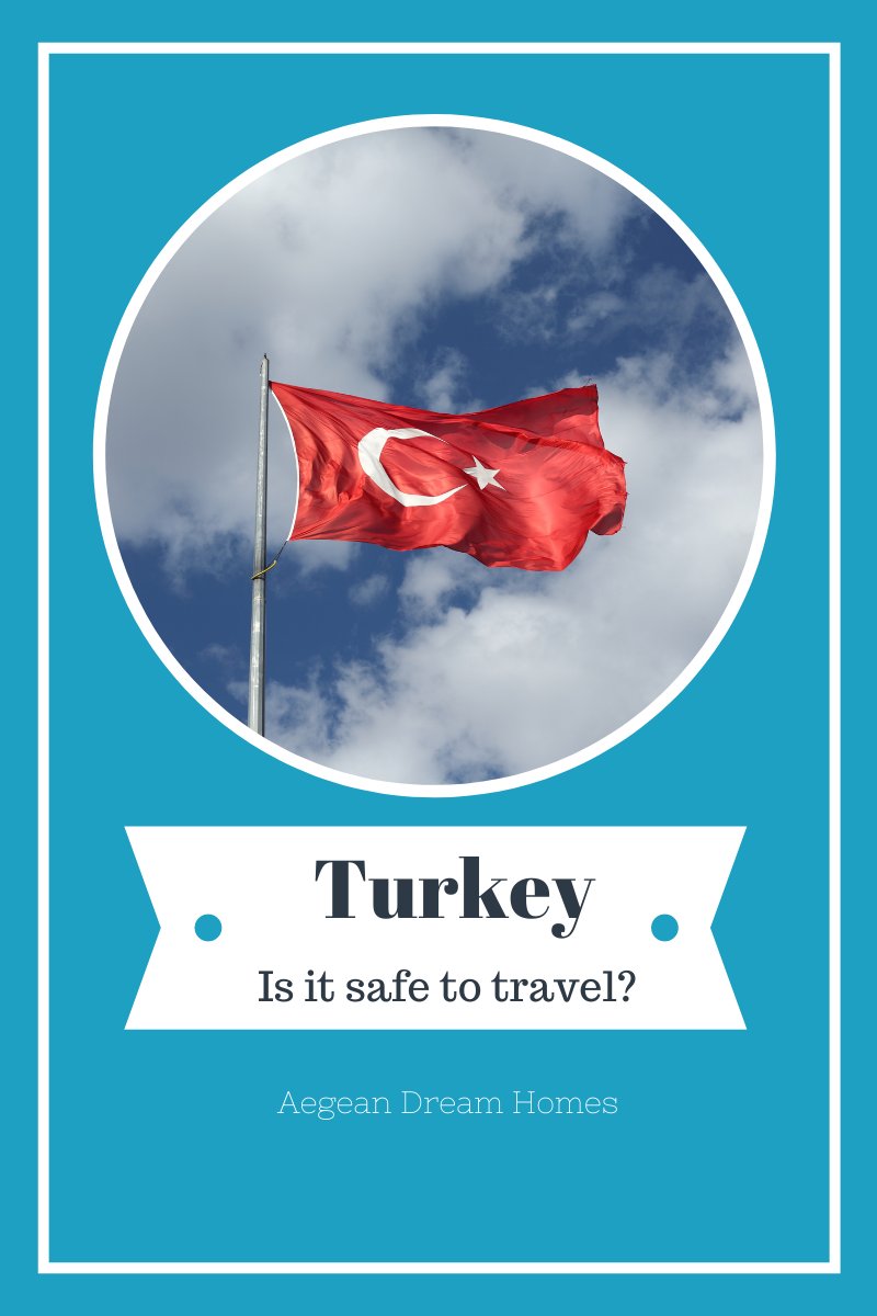 Blog banner. Picture of Turkish flag. Text reads: Turkey is it safe to travel? Aegean Dream Homes