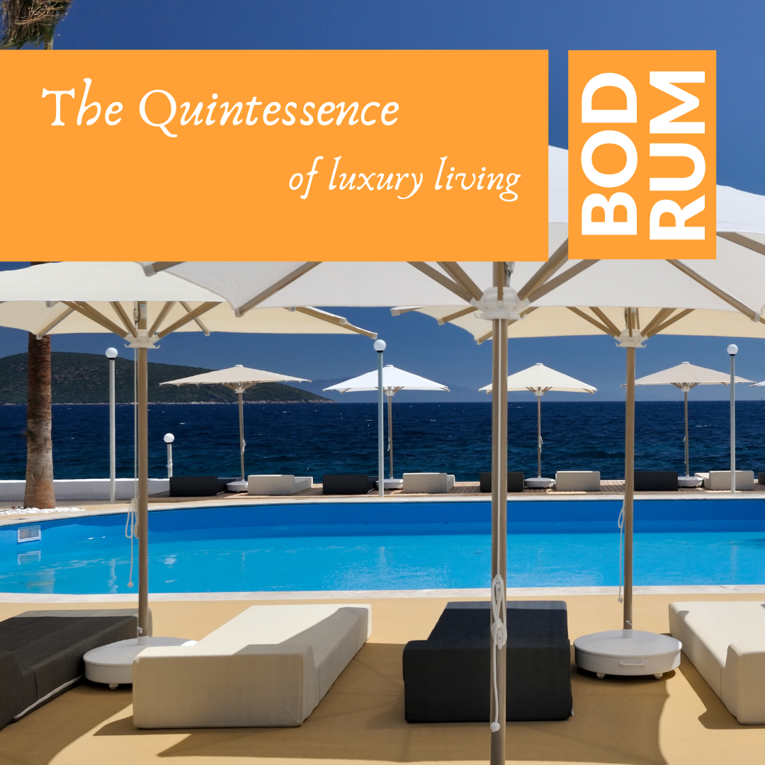 Bodrum Property For Sale Banner. Text Overlay Reads: Bodrum The Quintessence of luxury Living.