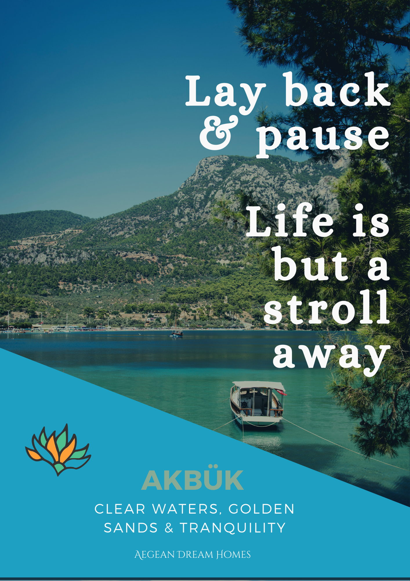 Akbuk property for sale banner. Picture of Akbuk bay. Text overlay reads: Lay back and pause. Life is but a stroll away. Aegean Dream Homes.com